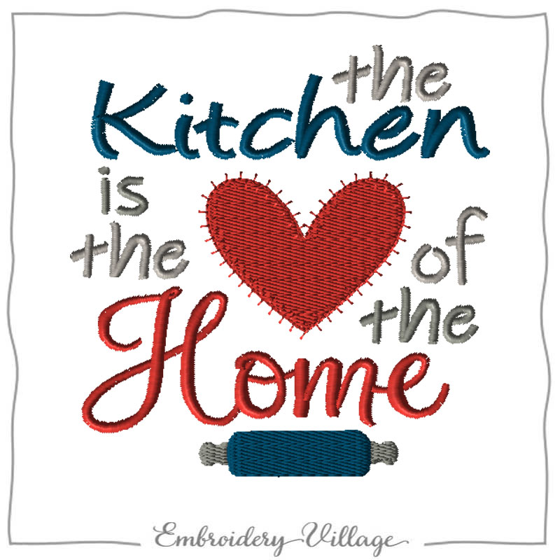 1046 Kitchen Is The Heart Of Home Embroidery Village